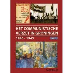 Boek: Het communistische verzet in Groningen 1940-1945 - set van 2 delen. Uitvoering: Gebonden. ISBN: 9789052945538. Auteur: Ruud Weijdeveld. Prijs: 42,95 euro. Nu verkrijgbaar bij www.RegioBoekWinkel.nl