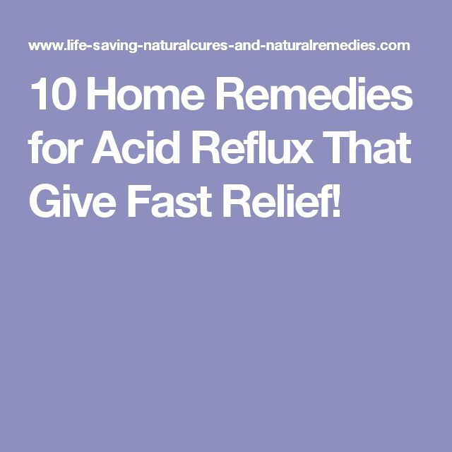 10 Home Remedies for Acid Reflux That Give Fast Relief!