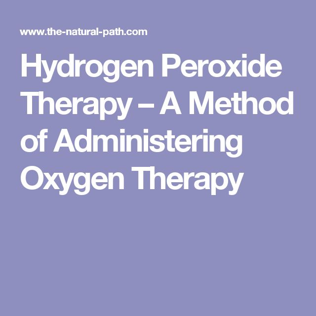 Hydrogen Peroxide Therapy – A Method of Administering Oxygen Therapy