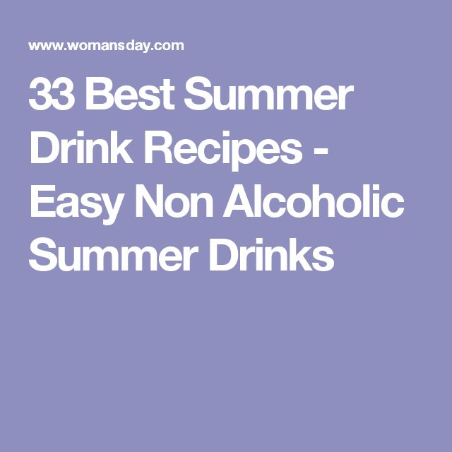 33 Best Summer Drink Recipes - Easy Non Alcoholic Summer Drinks