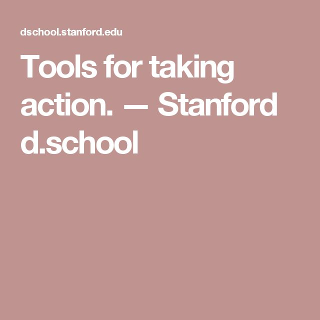 Tools for taking action. — Stanford d.school