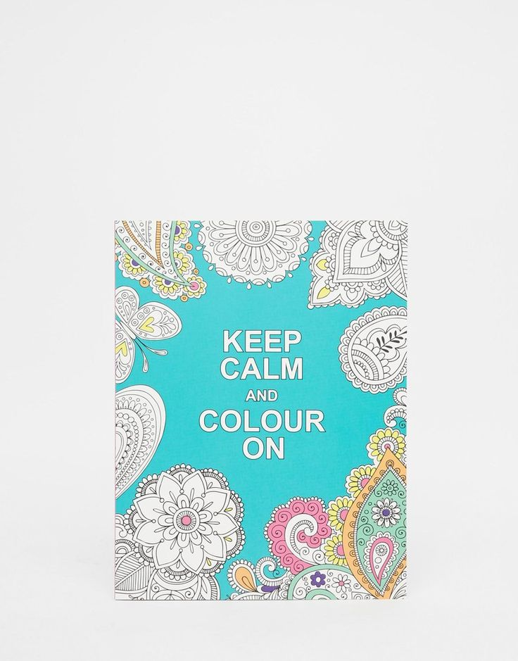 Keep Calm And Color On Colouring Book