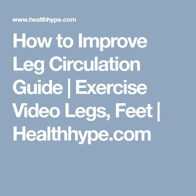 How to Improve Leg Circulation Guide | Exercise Video Legs, Feet | Healthhype.com