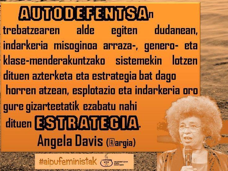 Autodefentsan trebatzearen alde. Angela Davis. (@Argia-n) #autodefentsa #HezkidetzarenAlde #Euskaraz #AipuFeministak #Feminismoak