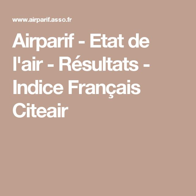 Airparif - Etat de l'air - Résultats - Indice Français Citeair