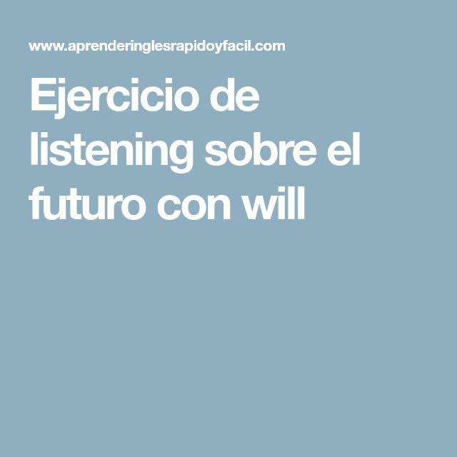 Ejercicio de listening sobre el futuro con will