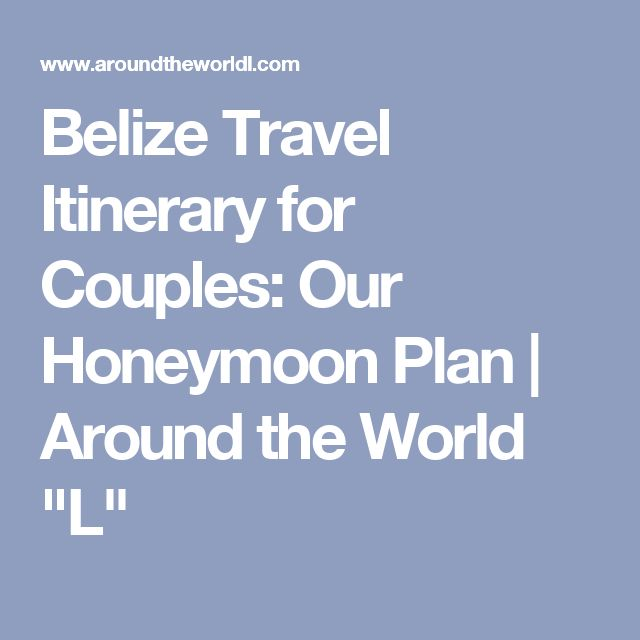 """Belize Travel Itinerary for Couples: Our Honeymoon Plan 