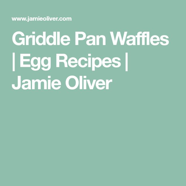 Griddle Pan Waffles | Egg Recipes | Jamie Oliver