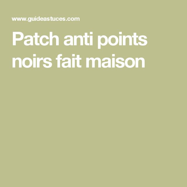 1000 ideas about patch anti point noir on pinterest