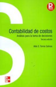 Aldo S. Torres Salinas. Contabilidad de costos. 3ª ed. Editorial: McGraw Hill, 2010. ISBN 9786071502971. Disponible en: Libros electrónicos de MCGRAW HILL.
