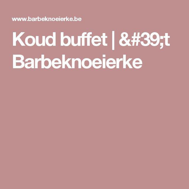 Koud buffet | 't Barbeknoeierke