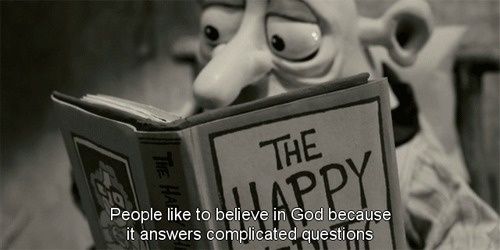"""""""People like to believe in God because it answers complicated questions"""" Mary and Max"""