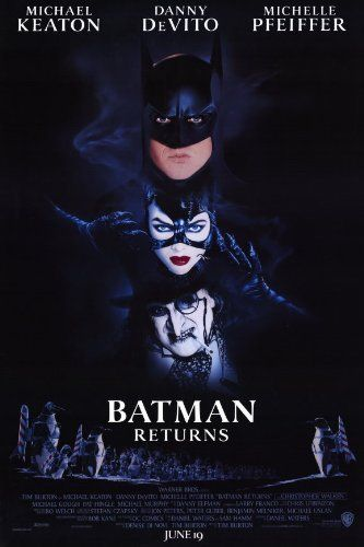 Directed by Tim Burton.  With Michael Keaton, Danny DeVito, Michelle Pfeiffer, Christopher Walken. When a corrupt businessman and the grotesque Penguin plot to take control of Gotham City, only Batman can stop them, while the Catwoman has her own agenda.