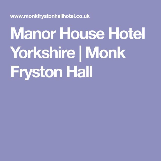 Manor House Hotel Yorkshire | Monk Fryston Hall