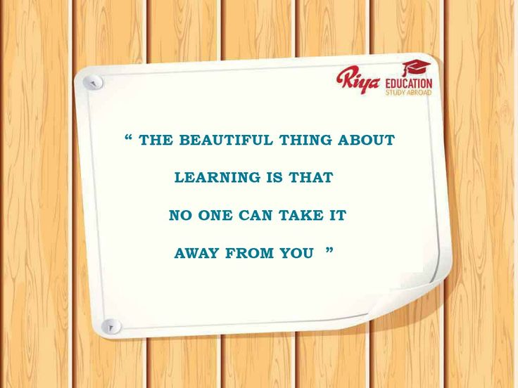 "Quote for the day!!! "" The beautiful thing about learning is that no one can take it away from you """