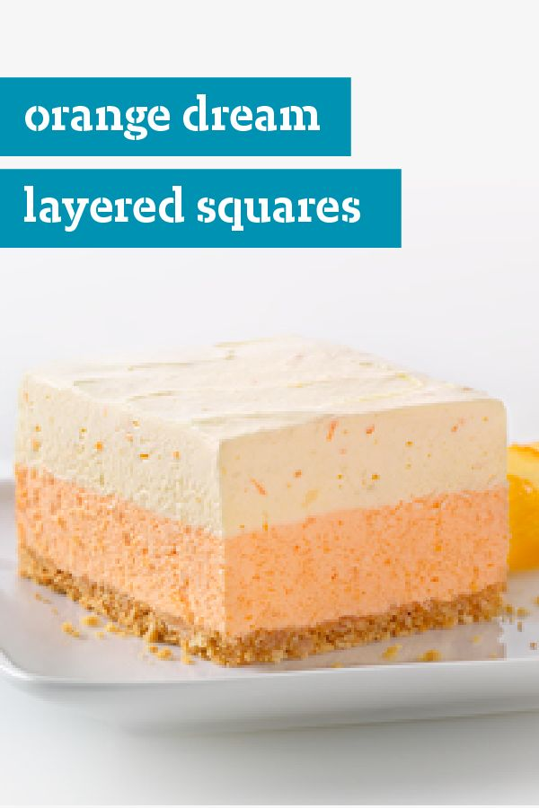 Orange Dream Layered Squares – These no-bake layered dessert squares are an orange fan's dream come true. With OJ, JELL-O Orange Flavor Gelatin, and freshly grated orange zest, this sweet treat recipe isn't short on citrus flavor!