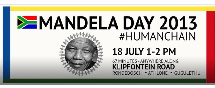 Join hands with us in Cape Town, to form a human chain to symbolize Nelson Mandela's dream of a unified, non-racial South Africa. This event will happen for Madiba's 95th birthday and will show us making his dream of a united South Africa come true. USE THE FOLLOWING SOCIAL #HASHTAGS   #HUMANCHAIN  #MANDELADAY  #MANDELADAY2013   Let's get the word out! :)