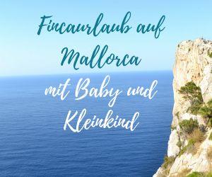 Ein Fincaurlaub auf Mallorca mit Baby und Kleinkind ist eine wunderbare Möglichkeit sich entspannt als Familie zu erholen. Viel Platz, Pool und Strand!