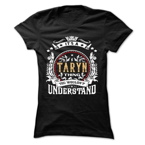 TARYN .Its a TARYN Thing You Wouldnt Understand - T Shi - #christmas gift #gift for girls. TRY => https://www.sunfrog.com/Names/TARYN-Its-a-TARYN-Thing-You-Wouldnt-Understand--T-Shirt-Hoodie-Hoodies-YearName-Birthday-54365768-Ladies.html?60505