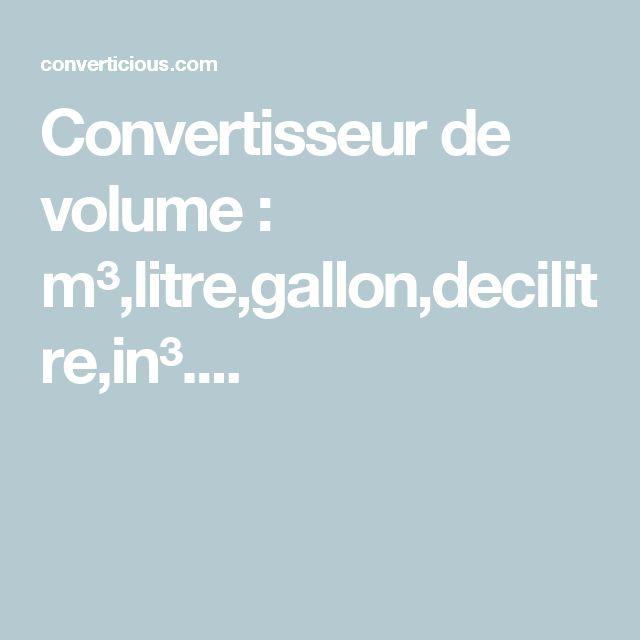 Convertisseur de volume : m³,litre,gallon,decilitre,in³....