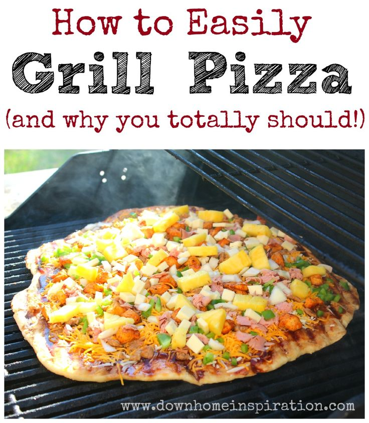 Who knew it was this easy?!  Totally making this over the weekend!  How to Easily Grill Pizza (and why you totally should!) - Down Home Inspiration
