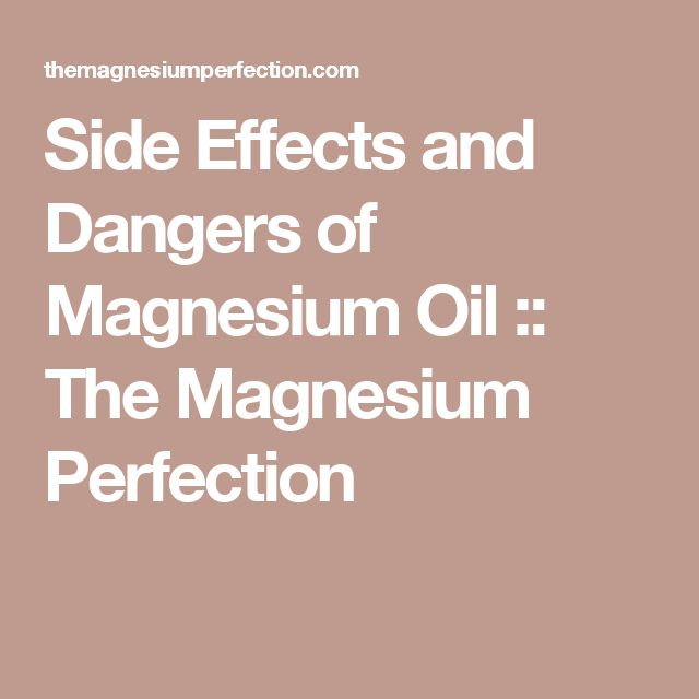 Side Effects and Dangers of Magnesium Oil :: The Magnesium Perfection