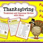 "Thanksgiving: Grammar and Vocabulary Review with Idiom  Includes 4 PRINTABLES and ANSWER KEYS.  In the first PRINTABLE ""Thanksgiving Grammar Review..."