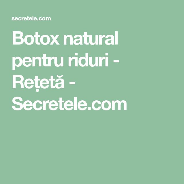 Botox natural pentru riduri - Rețetă - Secretele.com