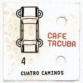 Eres, Cafe Tacuba