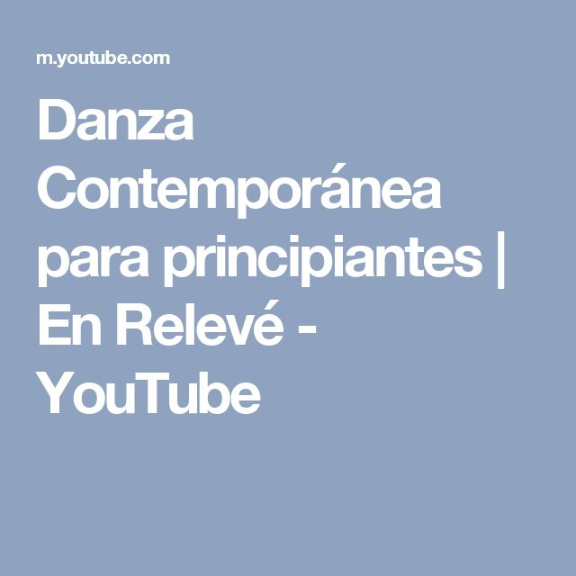 Danza Contemporánea para principiantes | En Relevé - YouTube