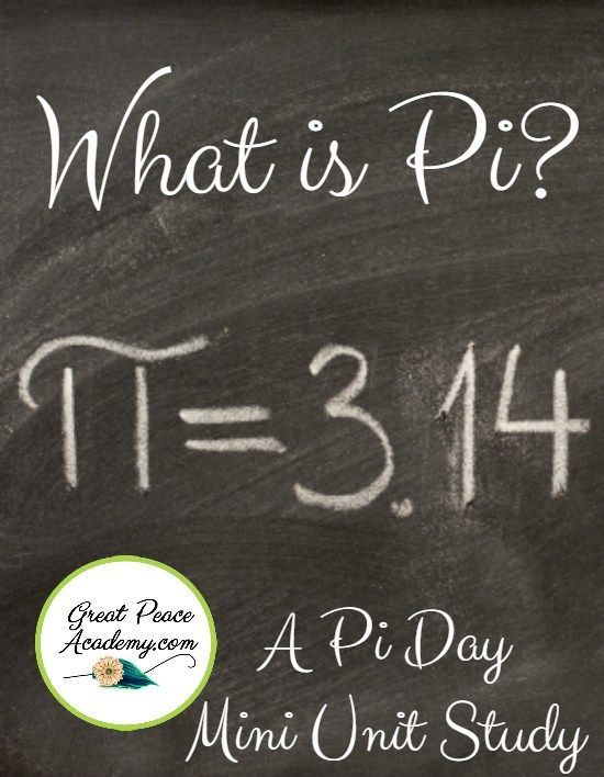 What is Pi? - A Pi Day Unit Study Download - Great Peace Academy