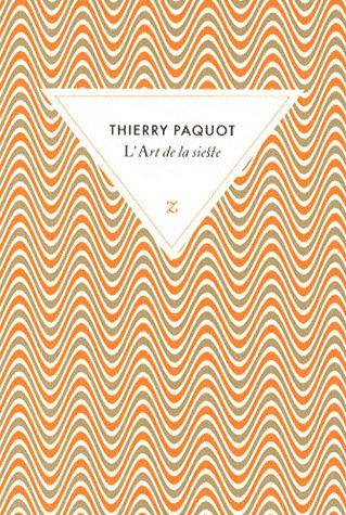 L'art de la sieste - Thierry Paquot