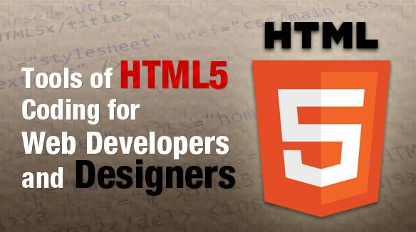 Tools of HTML5 Coding for Web Developers and Designers
