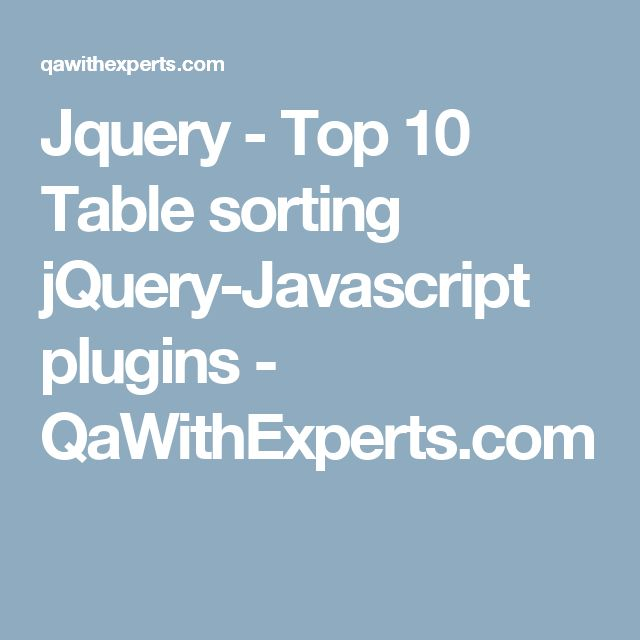 Jquery - Top 10 Table sorting jQuery-Javascript plugins - QaWithExperts.com