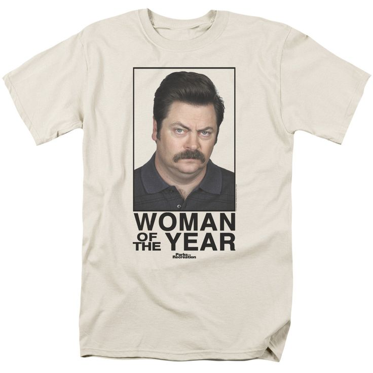 Parks & Recreation: Woman Of The Year T-Shirt. I finished watching and wish there was more. Also I love Ron Swanson