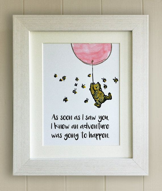 Winnie the Pooh QUOTE PRINT, Birth, Christening, Nursery Picture Gift, Pooh Bear, *UNFRAMED* As soon as I saw you, Adventure, Beautiful Gift