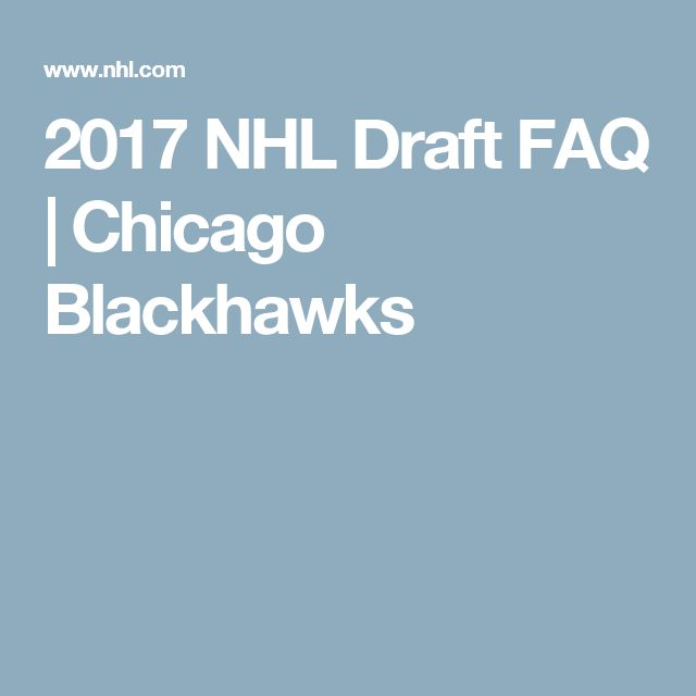 2017 NHL Draft FAQ | Chicago Blackhawks
