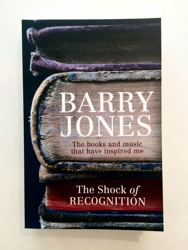 The Shock of Recognition // Barry Jones // The books and music that have inspired Barry Jones over the years