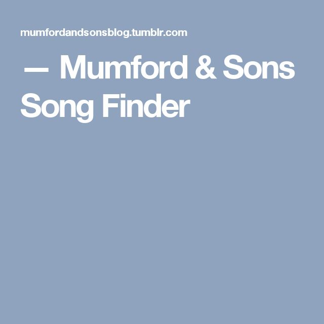 — Mumford & Sons Song Finder