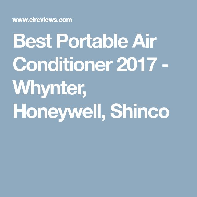 Best Portable Air Conditioner 2017 - Whynter, Honeywell, Shinco