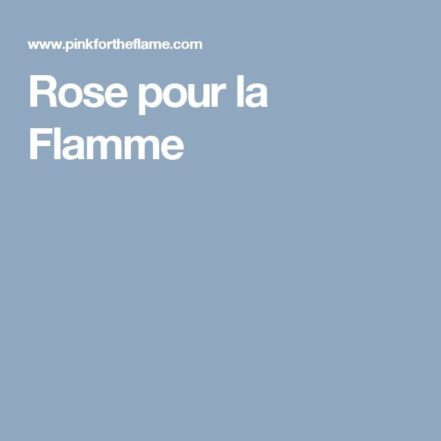 Pink for the Flame / Rose pour la Flamme