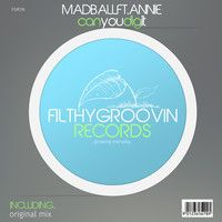 FGR176 - 1 - Madball Ft. Annie - Can You Dig It (Original Mix) Clip by Filthy Groovin MusicGroup on SoundCloud