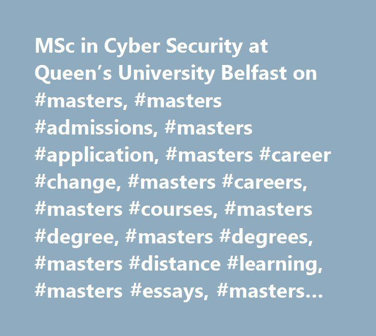 MSc in Cyber Security at Queen's University Belfast on #masters, #masters #admissions, #masters #application, #masters #career #change, #masters #careers, #masters #courses, #masters #degree, #masters #degrees, #masters #distance #learning, #masters #essays, #masters #internships, #masters #jobs, #masters #online, #masters #program, #masters #programme, #masters #programs, #masters #project, #masters #ranking, #masters #rankings, #masters #resume, #masters #salaries, #masters #salary…