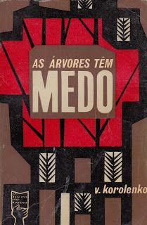 título: As Árvores Têm Medo autor: V. Korolenko capa:  João da Camâra Leme