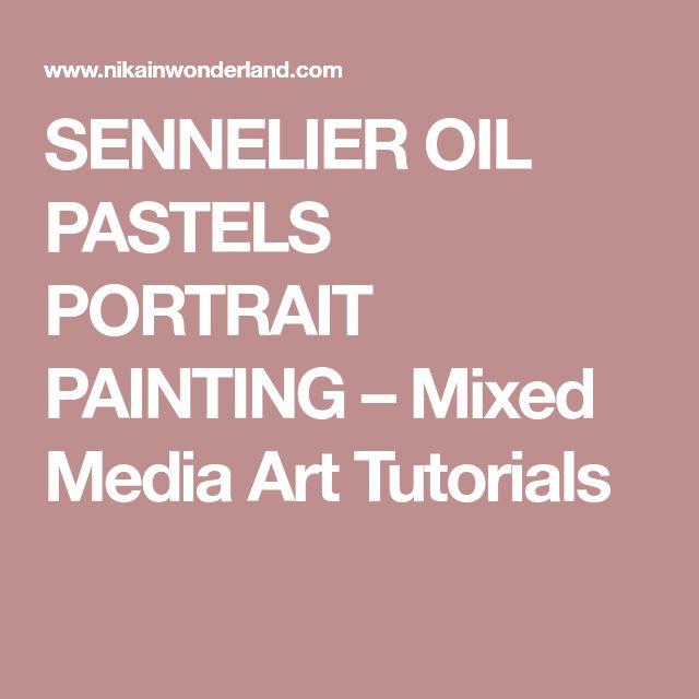 SENNELIER OIL PASTELS PORTRAIT PAINTING – Mixed Media Art Tutorials