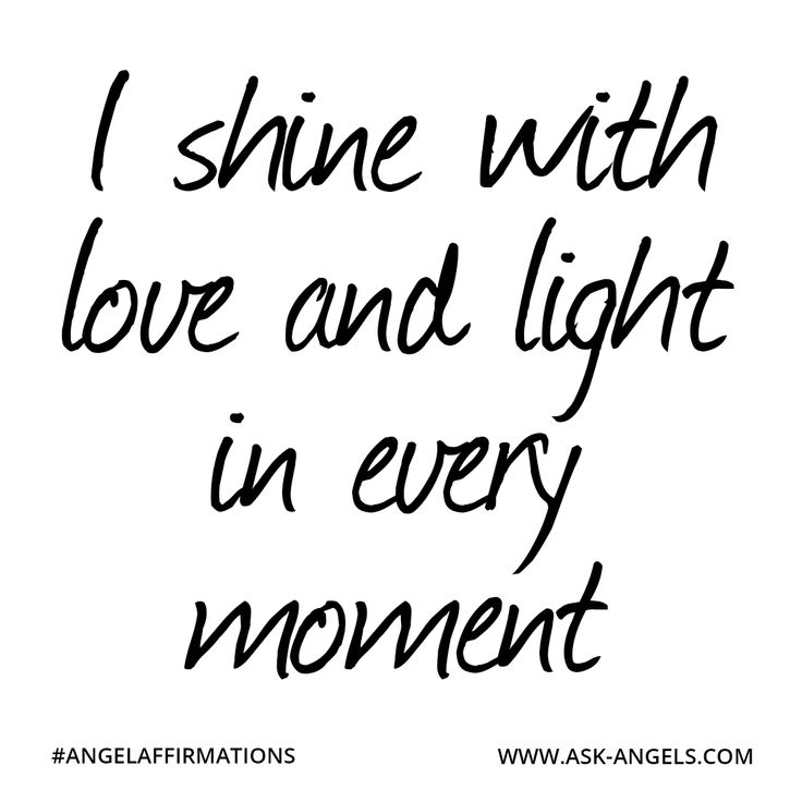 """I shine with love and light in every moment.""  #angelaffirmations"