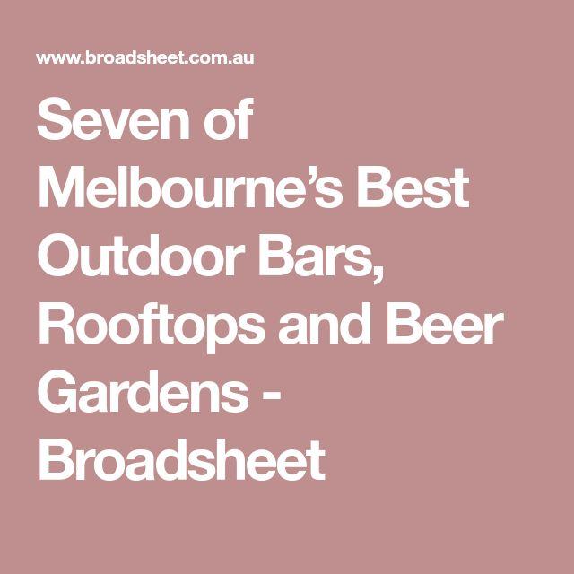Seven of Melbourne's Best Outdoor Bars, Rooftops and Beer Gardens - Broadsheet