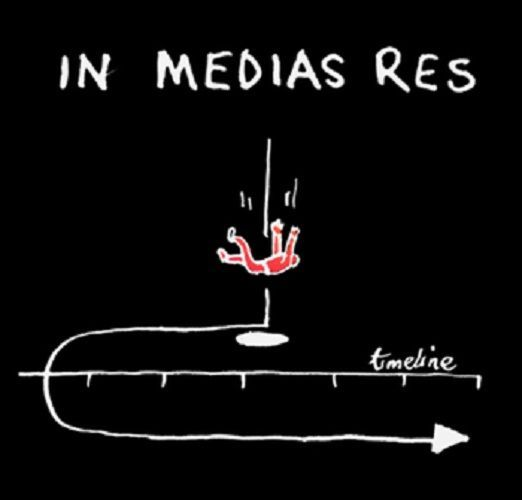 In Medias Res ------ (Latin Phrase)