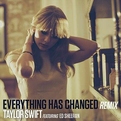 Taylor Swift: Everything has changed (Feat. Ed Sheeran) (Remix) (Cd Single) - 2013.