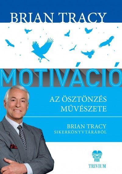 Brian Tracy - Motiváció